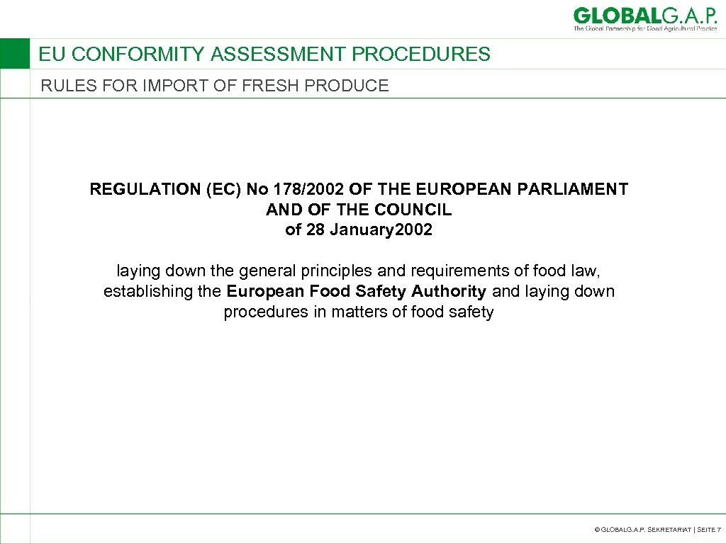 EU CONFORMITY ASSESSMENT PROCEDURES RULES FOR IMPORT OF FRESH PRODUCE REGULATION (EC) No 178/2002