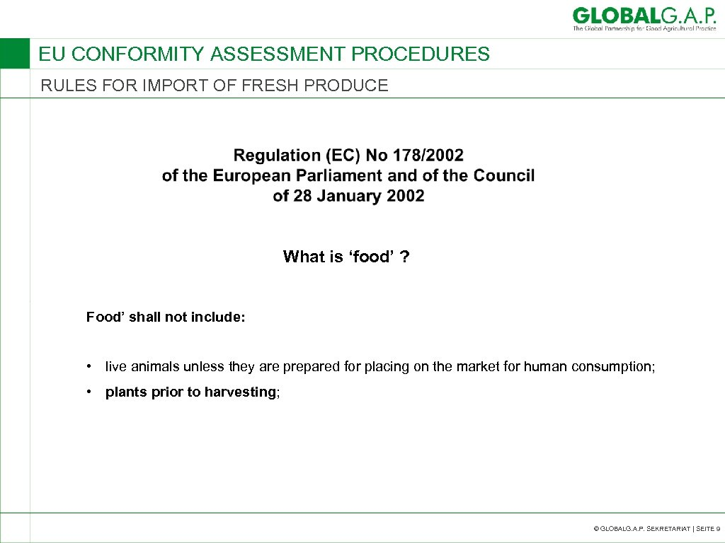 EU CONFORMITY ASSESSMENT PROCEDURES RULES FOR IMPORT OF FRESH PRODUCE What is 'food' ?