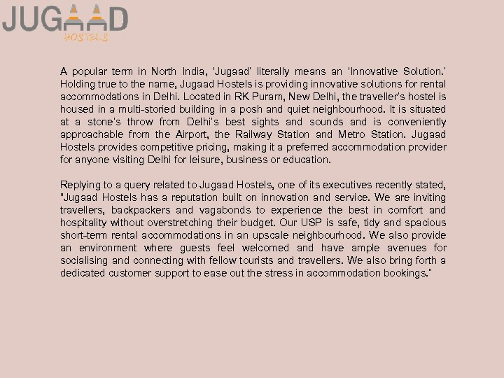 A popular term in North India, 'Jugaad' literally means an 'Innovative Solution. ' Holding