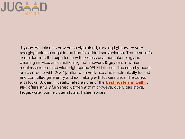 Jugaad Hostels also provides a nightstand, reading light and private charging points alongside the