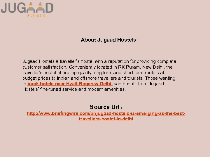 About Jugaad Hostels: Jugaad Hostels a traveller's hostel with a reputation for providing complete