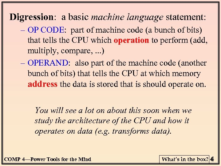 Digression: a basic machine language statement: – OP CODE: part of machine code (a