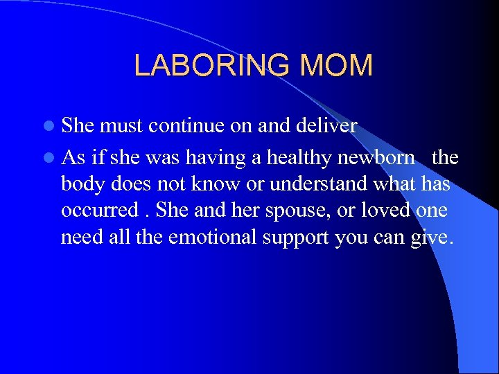 LABORING MOM l She must continue on and deliver l As if she was
