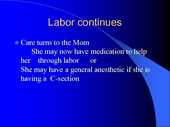 Labor continues l Care turns to the Mom She may now have medication to