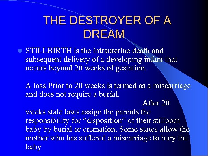 THE DESTROYER OF A DREAM l STILLBIRTH is the intrauterine death and subsequent delivery