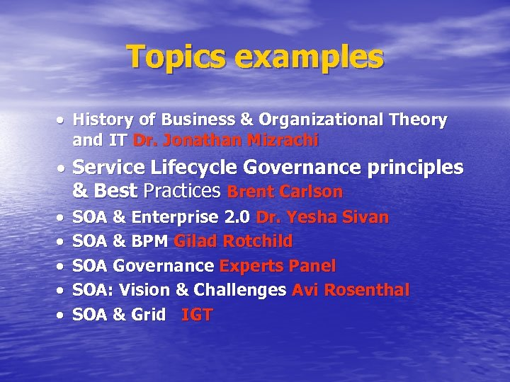 Topics examples History of Business & Organizational Theory and IT Dr. Jonathan Mizrachi Service