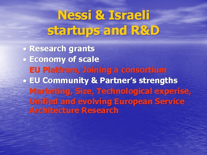 Nessi & Israeli startups and R&D Research grants Economy of scale EU Platfrom, Joining