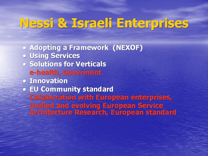 Nessi & Israeli Enterprises Adopting a Framework (NEXOF) Using Services Solutions for Verticals e-health,