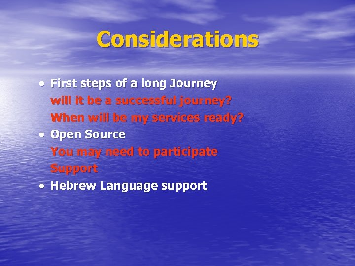 Considerations First steps of a long Journey will it be a successful journey? When