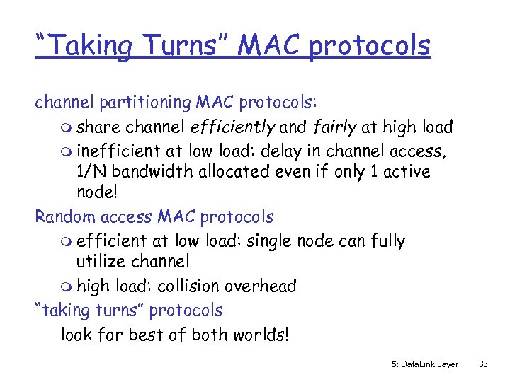 """Taking Turns"" MAC protocols channel partitioning MAC protocols: m share channel efficiently and fairly"