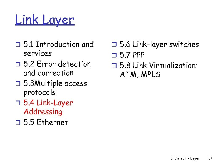 Link Layer r 5. 1 Introduction and r r services 5. 2 Error detection