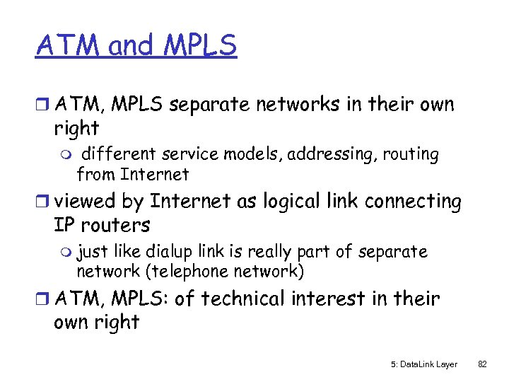 ATM and MPLS r ATM, MPLS separate networks in their own right m different
