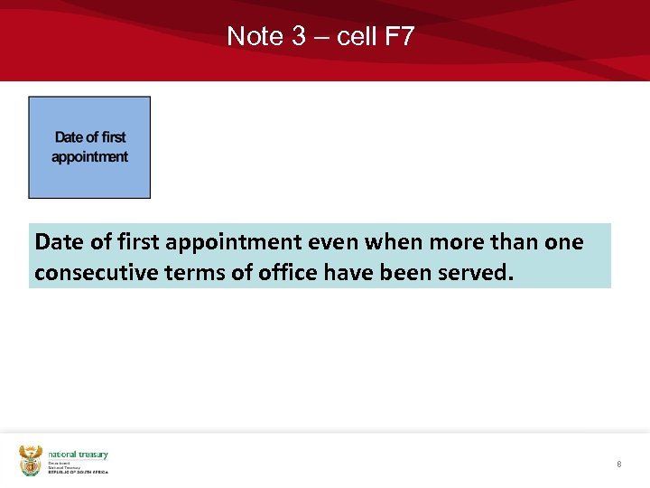 Note 3 – cell F 7 Date of first appointment even when more than