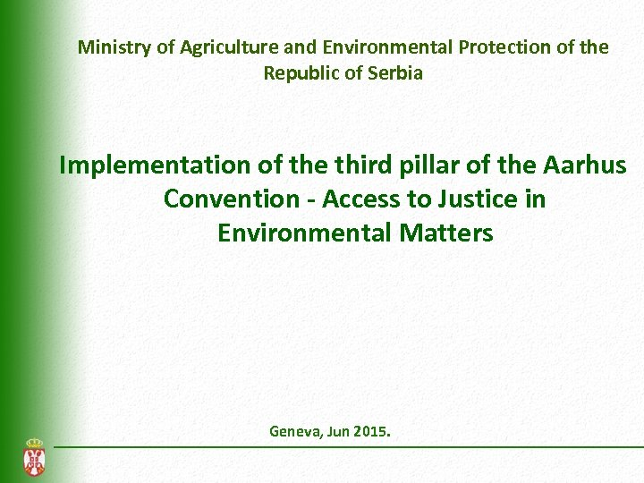 Ministry of Agriculture and Environmental Protection of the Republic of Serbia Implementation of the