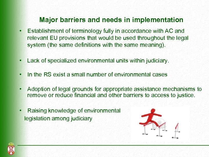 Major barriers and needs in implementation • Establishment of terminology fully in accordance with