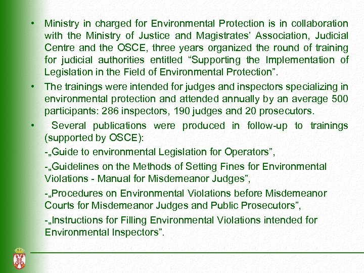 • Ministry in charged for Environmental Protection is in collaboration with the Ministry