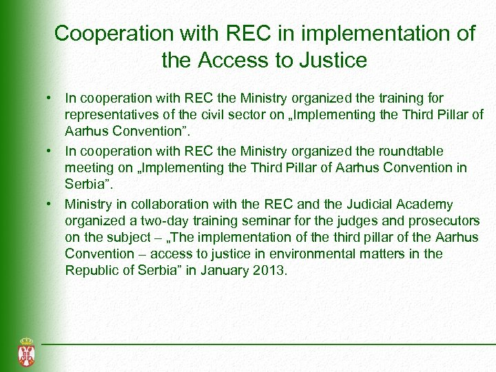 Cooperation with REC in implementation of the Access to Justice • In cooperation with
