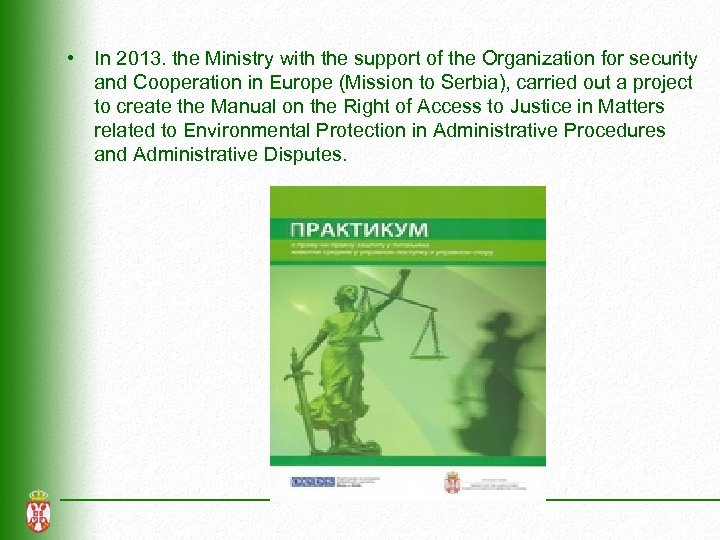 • In 2013. the Ministry with the support of the Organization for security