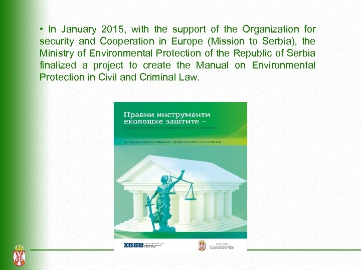 • In January 2015, with the support of the Organization for security and
