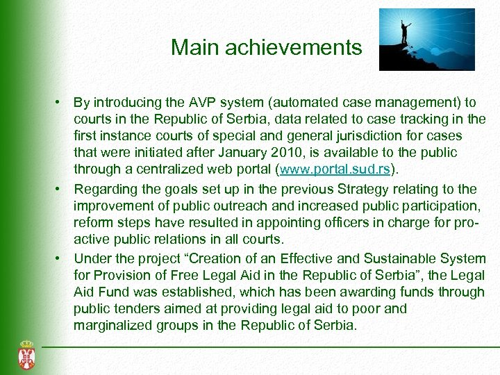 Main achievements • By introducing the AVP system (automated case management) to courts in