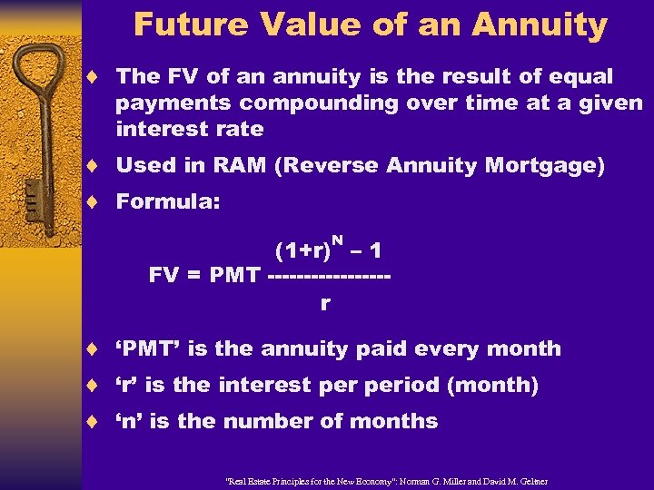 Future Value of an Annuity ¨ The FV of an annuity is the result