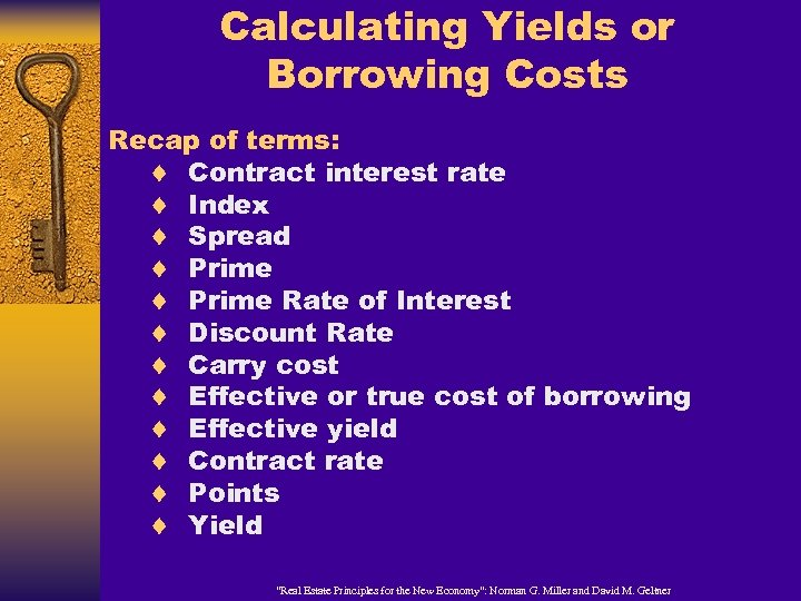 Calculating Yields or Borrowing Costs Recap of terms: ¨ Contract interest rate ¨ Index