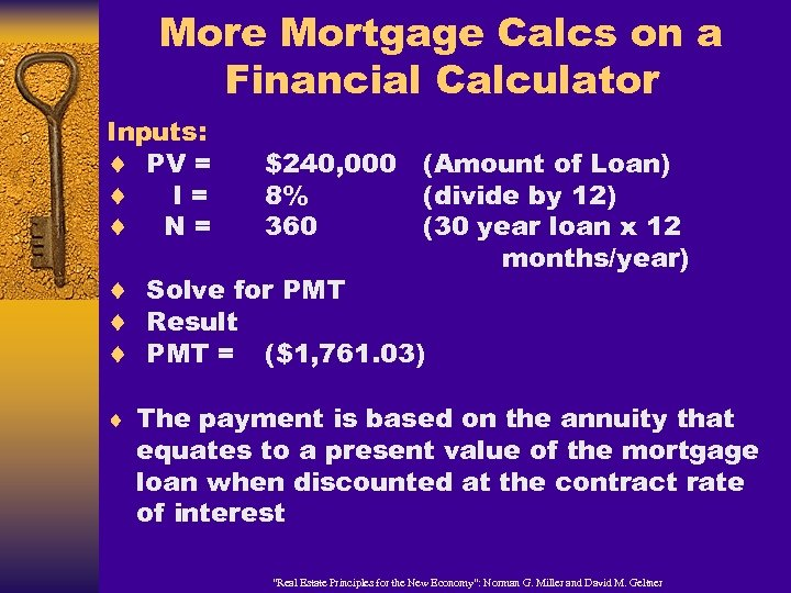 More Mortgage Calcs on a Financial Calculator Inputs: ¨ PV = ¨ I= ¨