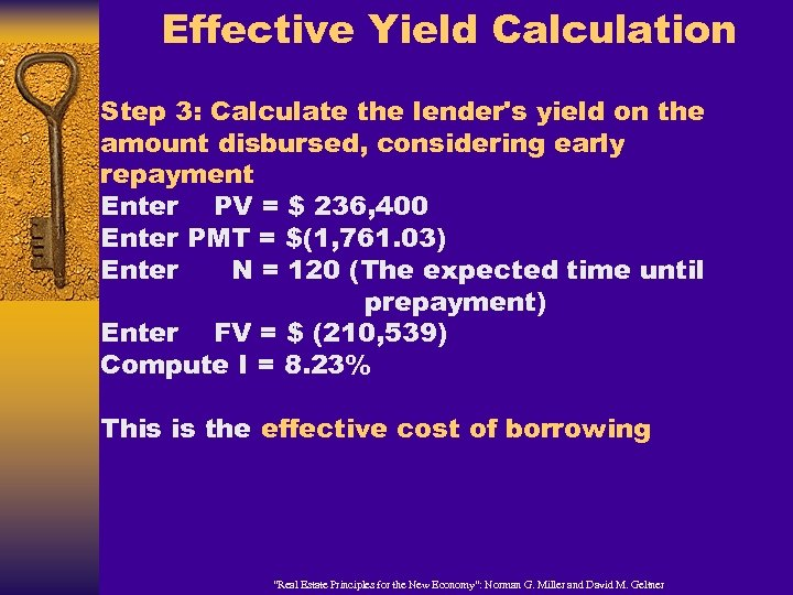 Effective Yield Calculation Step 3: Calculate the lender's yield on the amount disbursed, considering