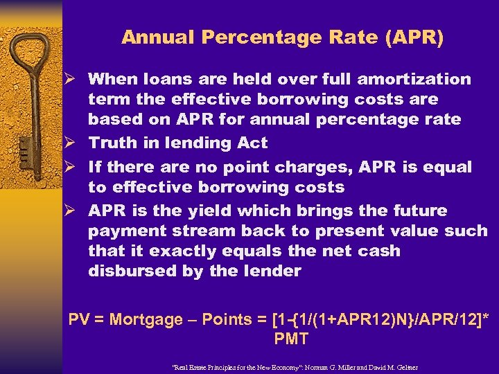 Annual Percentage Rate (APR) Ø When loans are held over full amortization term the