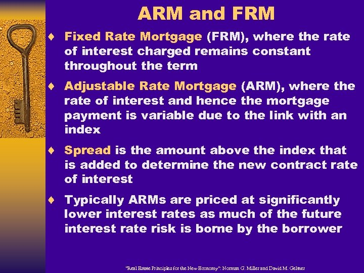 ARM and FRM ¨ Fixed Rate Mortgage (FRM), where the rate of interest charged