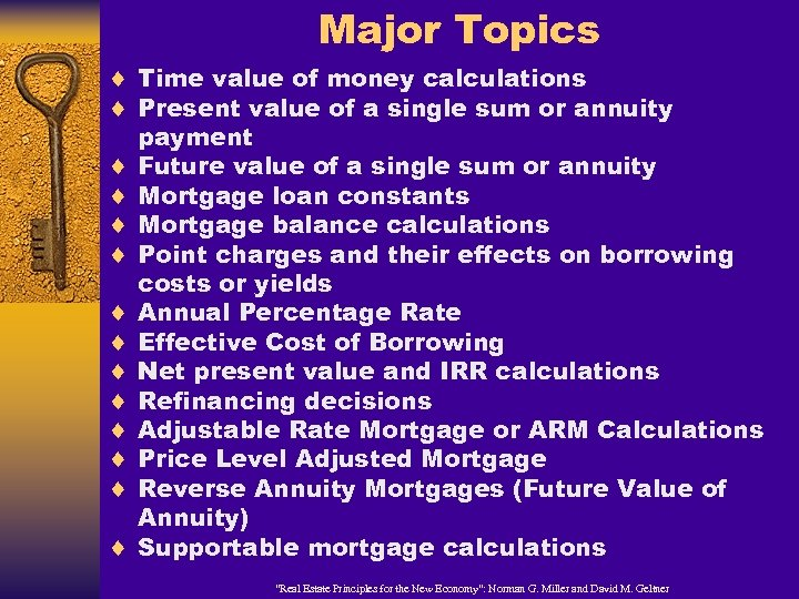 Major Topics ¨ Time value of money calculations ¨ Present value of a single