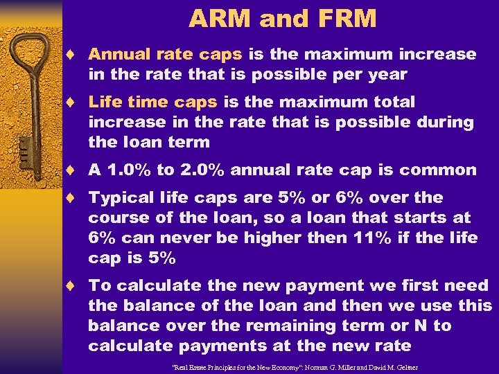 ARM and FRM ¨ Annual rate caps is the maximum increase in the rate