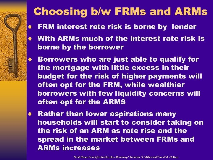 Choosing b/w FRMs and ARMs ¨ FRM interest rate risk is borne by lender