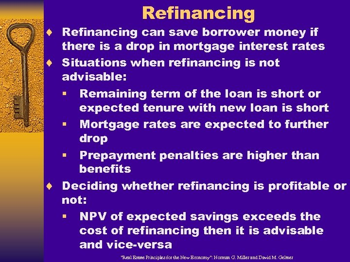 Refinancing ¨ Refinancing can save borrower money if there is a drop in mortgage