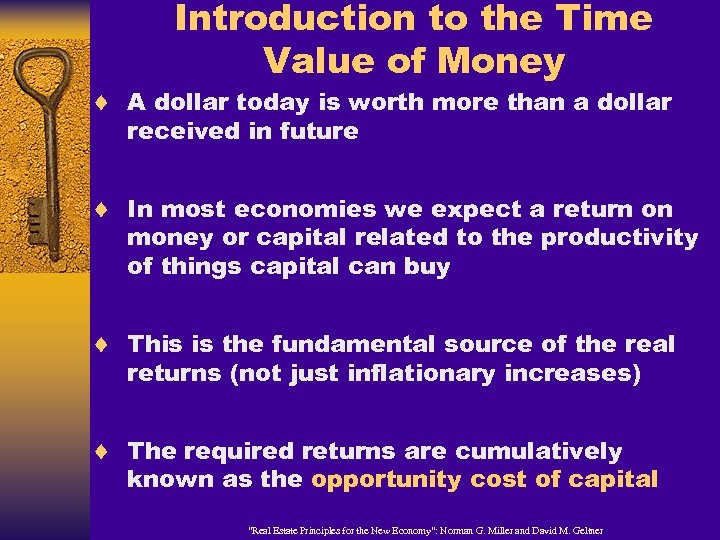Introduction to the Time Value of Money ¨ A dollar today is worth more