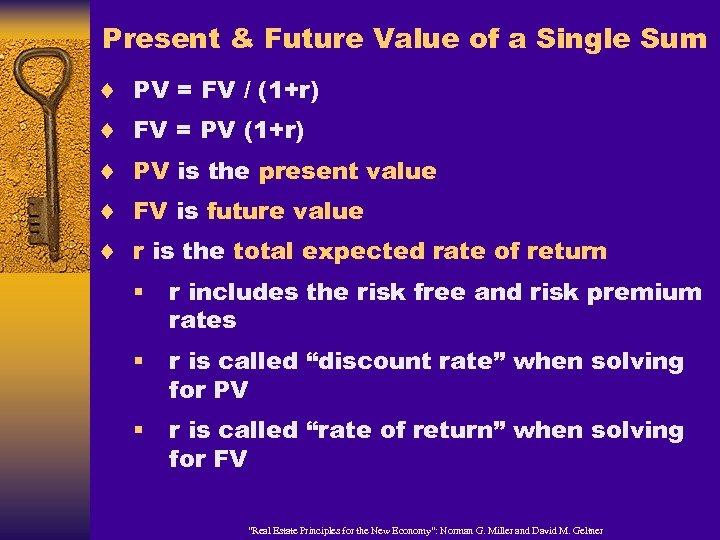Present & Future Value of a Single Sum ¨ ¨ ¨ PV = FV