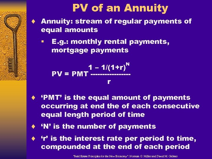 PV of an Annuity ¨ Annuity: stream of regular payments of equal amounts §