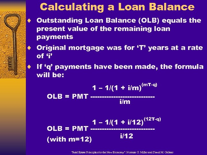 Calculating a Loan Balance ¨ Outstanding Loan Balance (OLB) equals the present value of