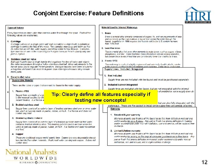 Conjoint Exercise: Feature Definitions Tip: Clearly define all features especially if testing new concepts!