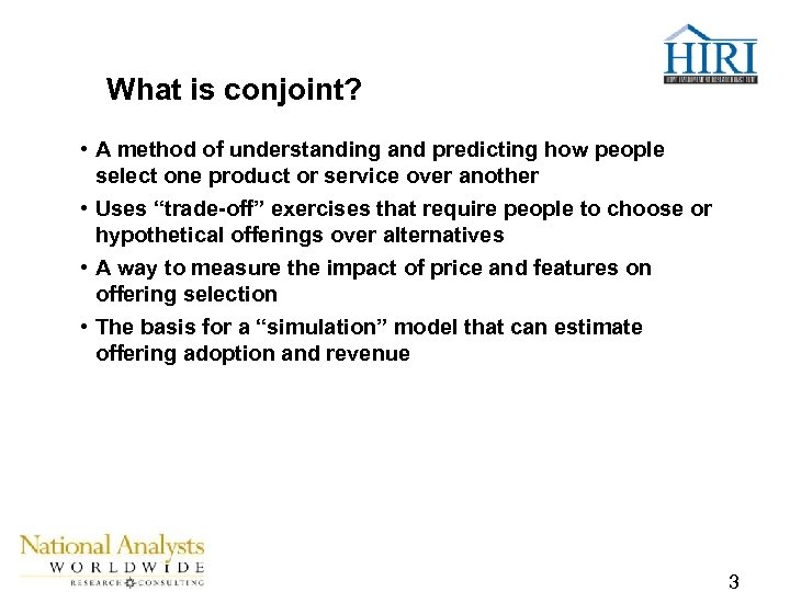 What is conjoint? • A method of understanding and predicting how people select one