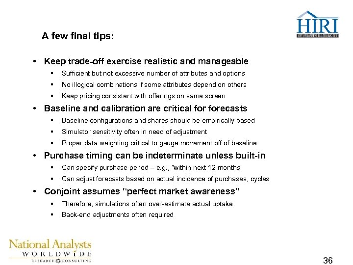 A few final tips: • Keep trade-off exercise realistic and manageable § Sufficient but