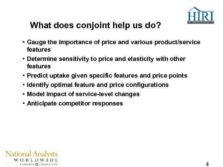 What does conjoint help us do? • Gauge the importance of price and various