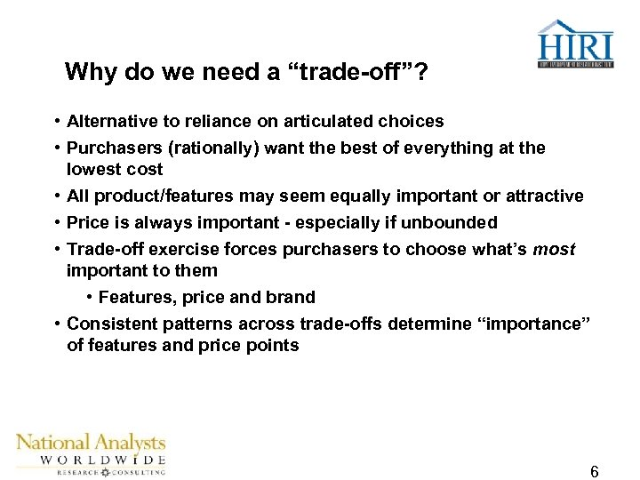 """Why do we need a """"trade-off""""? • Alternative to reliance on articulated choices •"""