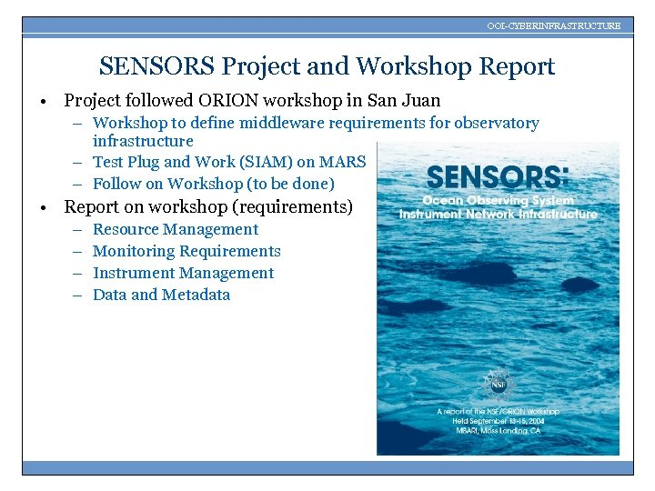 OOI-CYBERINFRASTRUCTURE SENSORS Project and Workshop Report • Project followed ORION workshop in San Juan