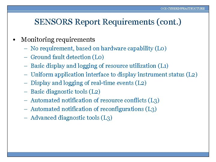 OOI-CYBERINFRASTRUCTURE SENSORS Report Requirements (cont. ) • Monitoring requirements – – – – –
