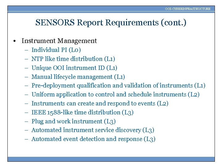 OOI-CYBERINFRASTRUCTURE SENSORS Report Requirements (cont. ) • Instrument Management – – – Individual PI
