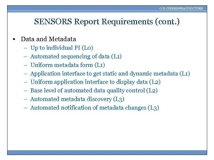 OOI-CYBERINFRASTRUCTURE SENSORS Report Requirements (cont. ) • Data and Metadata – – – –