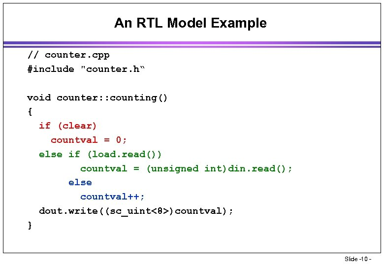 An RTL Model Example // counter. cpp #include