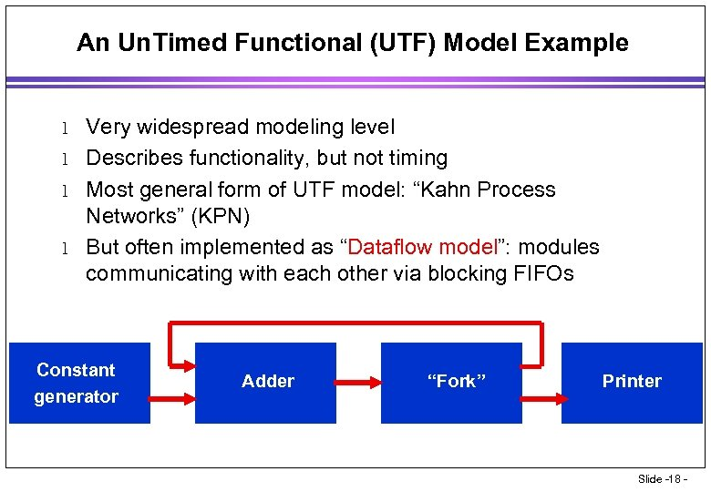 An Un. Timed Functional (UTF) Model Example l l Very widespread modeling level Describes