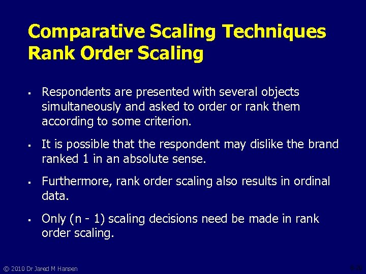 Comparative Scaling Techniques Rank Order Scaling § § Respondents are presented with several objects